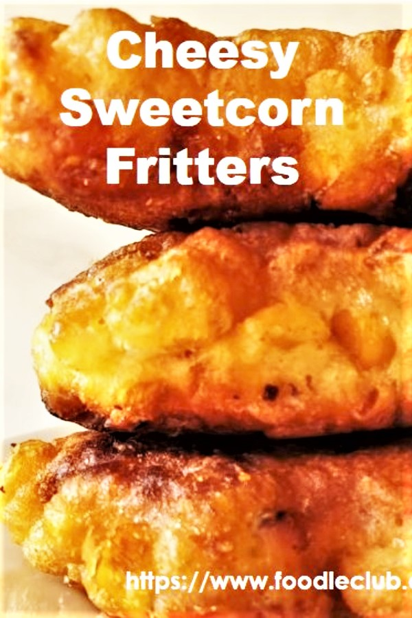 3 crispy sweetcorn fritters on a pile - pinterest image.